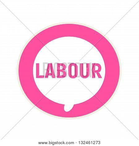 Labour pink wording on Circular white speech bubble