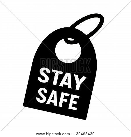 STAY SAFE white wording on background black key chain
