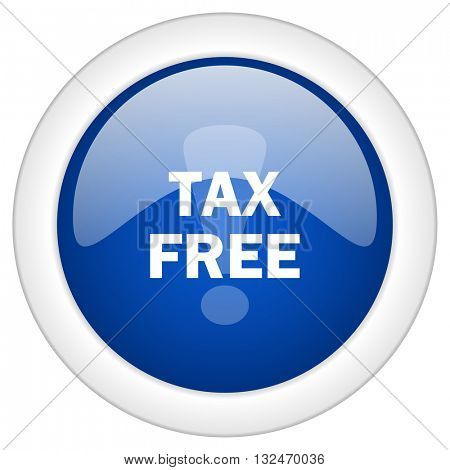 tax free icon, circle blue glossy internet button, web and mobile app illustration