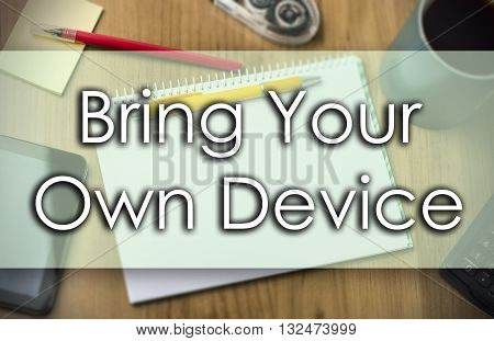 Bring Your Own Device Byod -  Business Concept With Text