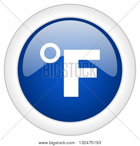 fahrenheit icon, circle blue glossy internet button, web and mobile app illustration
