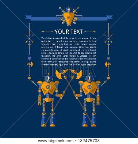 Vector illustration of Robot knights with a field for text on a blue background. The knights with Sword shield arrows battle axes a dagger and robots. Element for design and illustration.