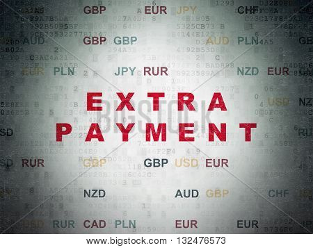 Money concept: Painted red text Extra Payment on Digital Data Paper background with Currency