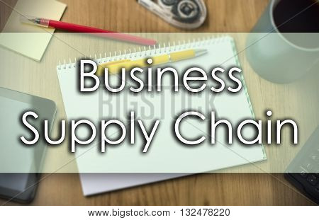 Business Supply Chain -  Business Concept With Text
