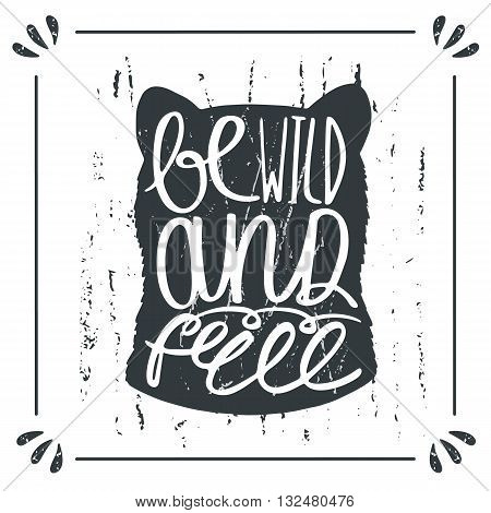 Hand drawn doodle wild bear silhouette with lettering quote be wild and free. Card postcard background with bear