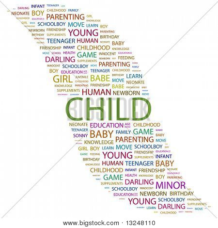 CHILD. Word collage on white background. Illustration with different association terms.