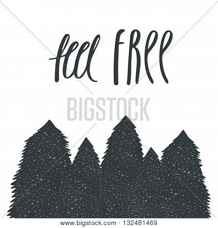 Hand drawn postcard card background with spruce trees forest trees. Postcard with lettering quote feel free
