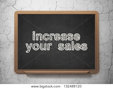 Finance concept: text Increase Your  Sales on Black chalkboard on grunge wall background, 3D rendering