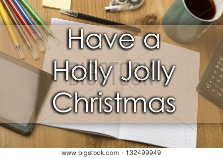 Have A Holly Jolly Christmas - Business Concept With Text