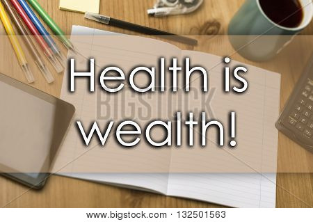 Health Is Wealth! - Business Concept With Text