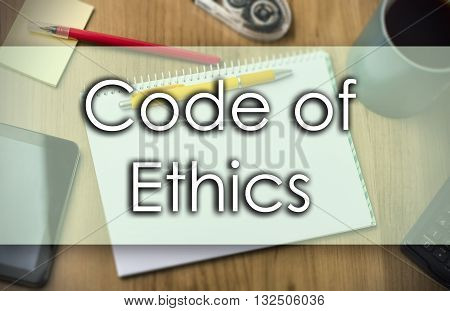 Code Of Ethics -  Business Concept With Text