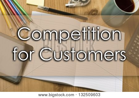 Competition For Customers - Business Concept With Text