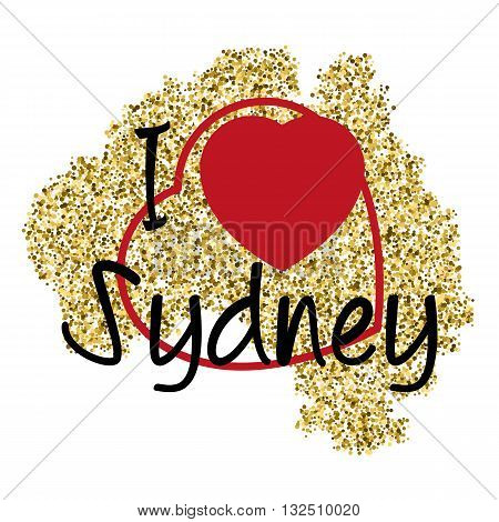 Print with lettering I love Sydney and golden glitter scattering in shape of Australia with heart frame on white. Pattern for souvenir fabric textiles clothing shirts t-shirts. Vector illustration