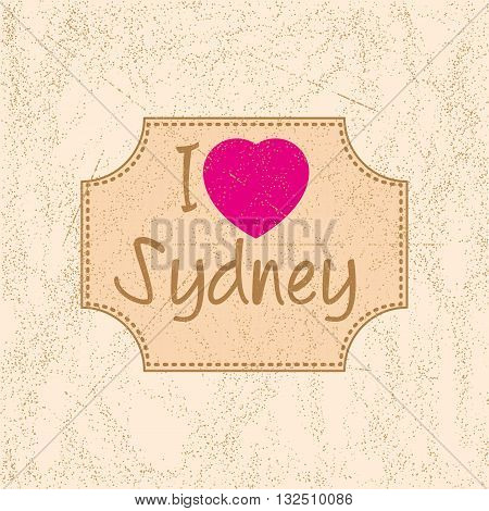 Print with lettering I love Sydney in retro style on beige background with scattering and fading. Pattern for fabric textiles clothing shirts t-shirts. Vector illustration