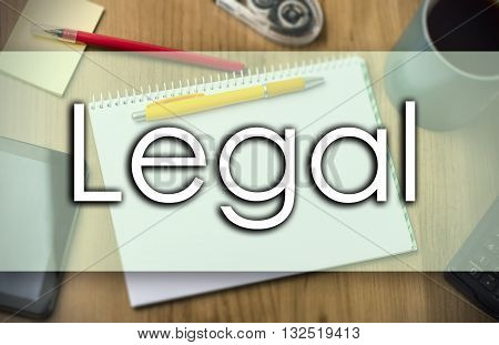 Legal -  Business Concept With Text
