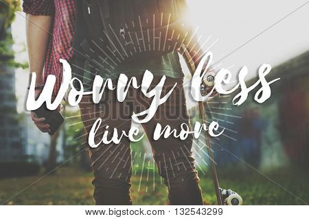 Worry Less Live More Attitude Emotion Happiness Concept