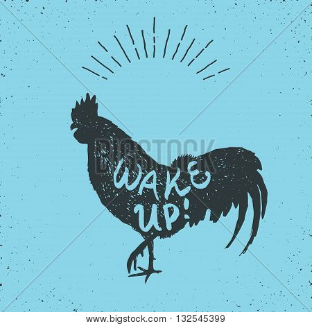rooster hand drawn silhouette and text wake up on it