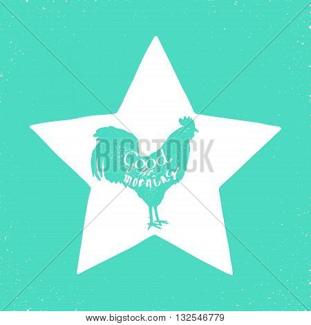 rooster hand drawn silhouette and text good morning on it