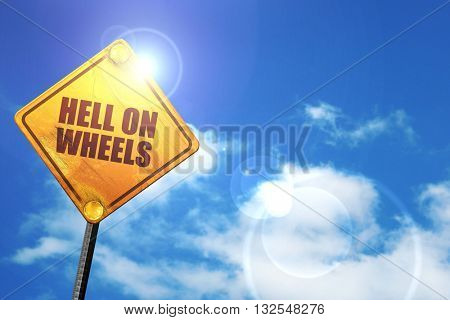 hell on wheels, 3D rendering, glowing yellow traffic sign