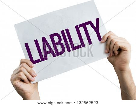 Liability placard isolated on white background