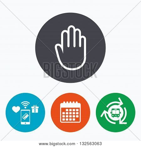 Hand sign icon. No Entry or stop symbol. Give me five. Mobile payments, calendar and wifi icons. Bus shuttle.