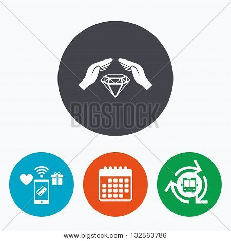 Jewelry insurance sign icon. Hands protect cover diamonds symbol. Brilliants insurance. Mobile payments, calendar and wifi icons. Bus shuttle.