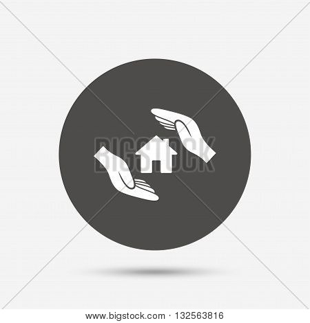 House insurance sign icon. Hands protect cover symbol. Insurance of property. Gray circle button with icon. Vector