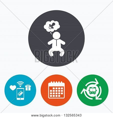 Baby infant think about pacifier nipple sign icon. Toddler boy in pajamas or crawlers body symbol. Mobile payments, calendar and wifi icons. Bus shuttle.