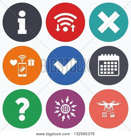 Wifi, mobile payments and drones icons. Information icons. Delete and question FAQ mark signs. Approved check mark symbol. Calendar symbol.