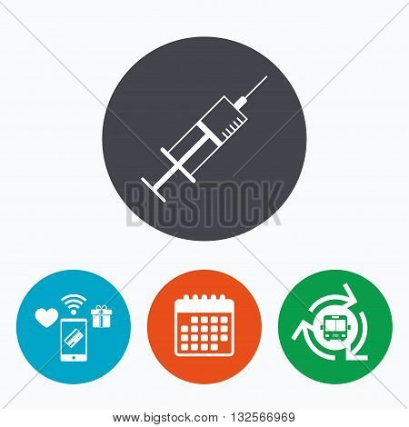 Syringe sign icon. Medicine symbol. Mobile payments, calendar and wifi icons. Bus shuttle.