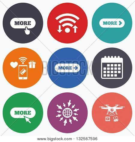 Wifi, mobile payments and drones icons. More with cursor pointer icon. Details with arrow or hand symbols. Click more sign. Calendar symbol.