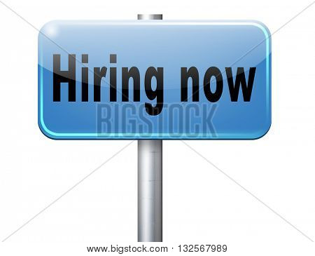 Hiring now, a job opening or offer search for jobs, a vacancy and help wanted sign.