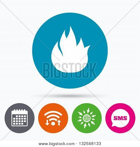 Wifi, Sms and calendar icons. Fire flame sign icon. Fire symbol. Stop fire. Escape from fire. Go to web globe.