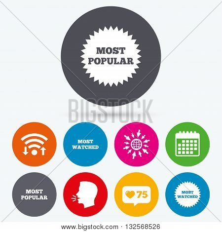 Wifi, like counter and calendar icons. Most popular star icon. Most watched symbols. Clients or users choice signs. Human talk, go to web.