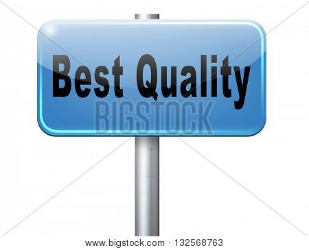 Best quality best of best label qualities certificate top product, road sign billboard.