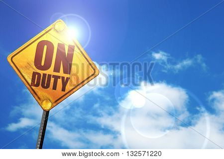 on duty, 3D rendering, glowing yellow traffic sign