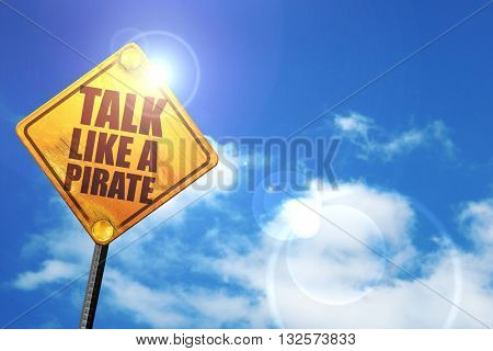 talk like a pirate, 3D rendering, glowing yellow traffic sign