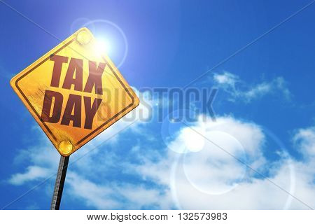 tax day, 3D rendering, glowing yellow traffic sign