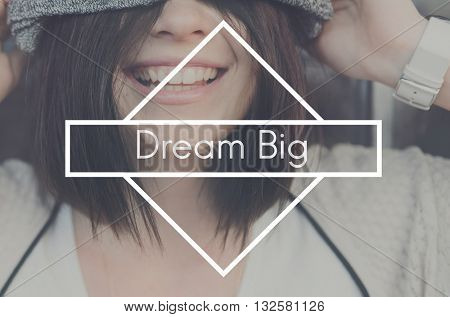 Dream Big Goal Hopeful Believe Target Vision Concept