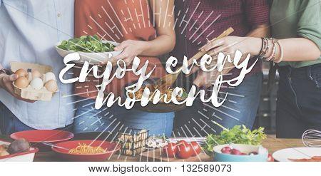 Enjoy Every Moment Pleasure Satisfaction Enjoyment Concept