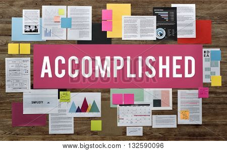 Accomplished Achieve Business Freedom Inspire Concept