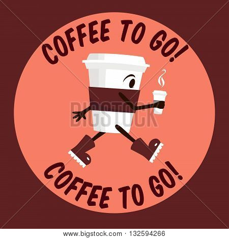 Cute coffee cup with coffee in hand. Coffee to go. Vector cartoon character. Good for poster, stickers or logo design.