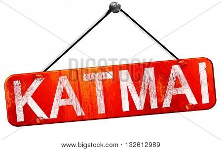 Katmai, 3D rendering, a red hanging sign