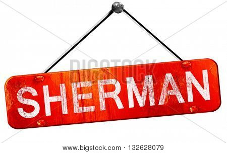 sherman, 3D rendering, a red hanging sign