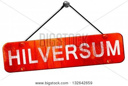 Hilversum, 3D rendering, a red hanging sign