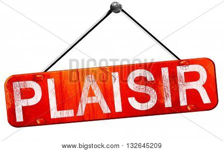 plaisir, 3D rendering, a red hanging sign