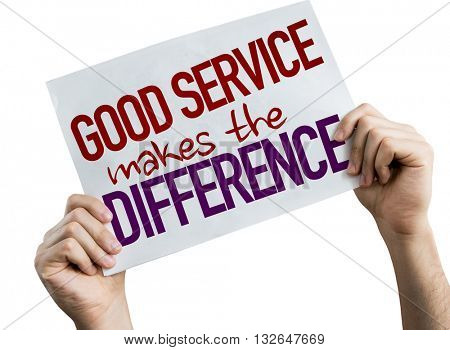 Good Service Makes the Difference placard isolated on white background