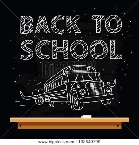 Quote Back to school. Flying school bus with wings of an airplane. The trend calligraphy. Vector illustration on the background of the black school board. The concept of school education.