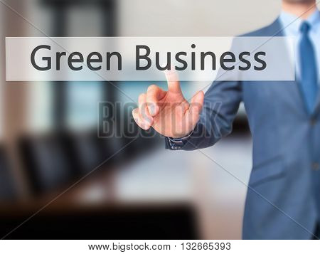 Green Business  - Businessman Hand Pressing Button On Touch Screen Interface.
