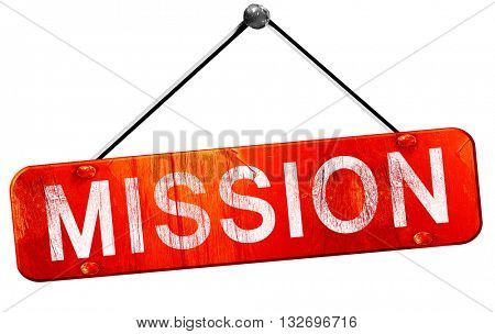 mission, 3D rendering, a red hanging sign